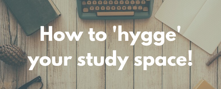 How to 'hygge' your study space!