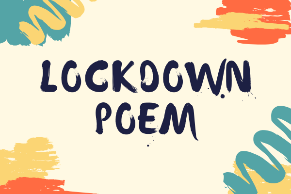 A Lockdown Poem